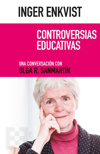 INGER ENKVIST. CONTROVERSIAS EDUCATIVAS                                         UNA CONVERSACIÓ