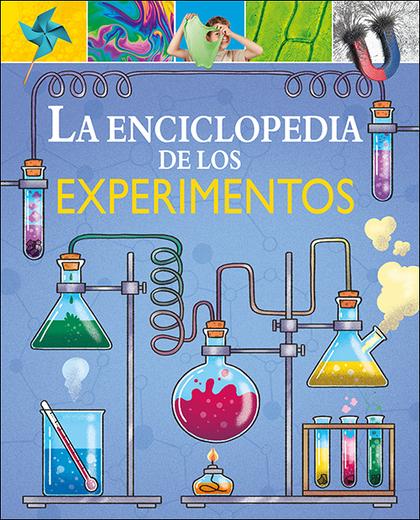 LA ENCICLOPEDIA DE LOS EXPERIMENTOS.