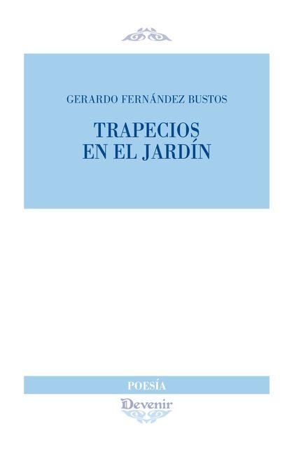 TRAPECIOS EN EL JARDÍN.