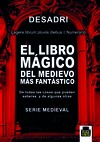 EL LIBRO MÁGICO DEL MEDIEVO MÁS FÁNTASTICO : DE TODAS LAS COSAS QUE PUEDEN SABERSE Y DE ALGUNAS