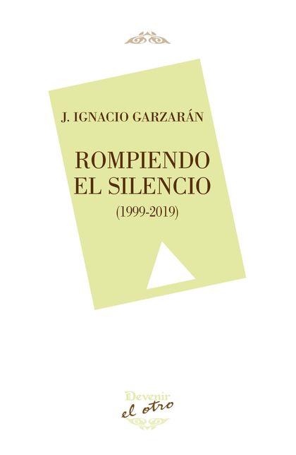 ROMPIENDO EL SILENCIO (1.999-2019).