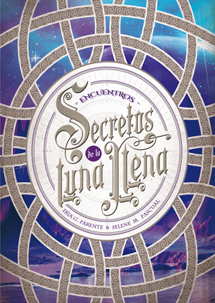SECRETOS DE LA LUNA LLENA 2. ENCUENTROS.