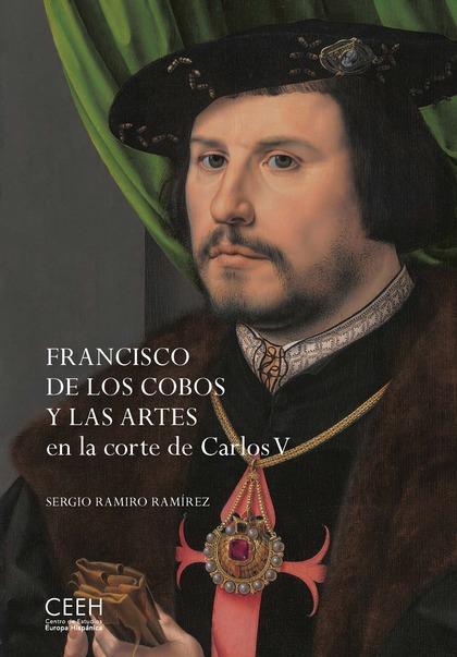 FRANCISCO DE LOS COBOS Y LAS ARTES EN LA CORTE DE CARLOS V.