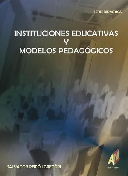 INSTITUCIONES EDUCATIVAS Y MODELOS PEDAGÓGICOS