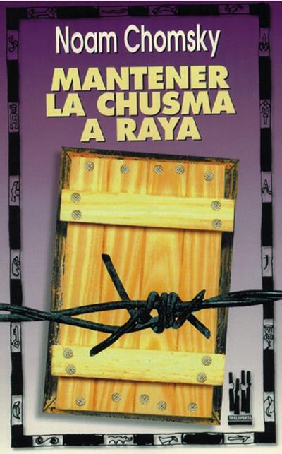 MANTENER LA CHUSMA A RAYA.