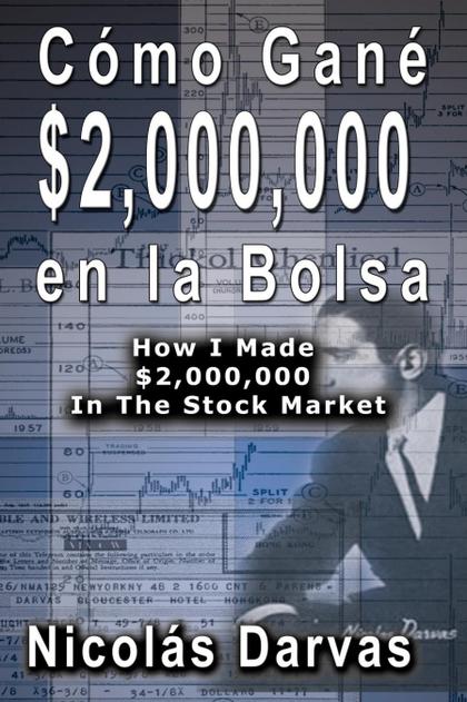 CÓMO GANÉ  $2,000,000 EN LA BOLSA /  HOW I MADE $2,000,000 IN THE STOCK MARKET.
