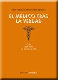 EL MÉDICO TRAS LA VERDAD : O LO QUE MÁS SE PARECE A ELLA