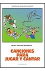 CANCIONES PARA JUGAR Y CANTAR GRUPO LENGUAJE RECREATIVO