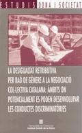 LA DESIGUALTAT RETRIBUTIVA PER RAÓ DE GÈNERE A LA NEGOCIACIÓ COL·LECTIVA CATALANA : ÀMBITS ON P