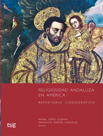 RELIGIOSIDAD ANDALUZA EN AMÉRICA. REPERTORIO ICONOGRÁFICO