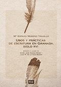 USOS Y PRÁCTICAS DE ESCRITURA EN GRANADA. SIGLO XVI.