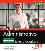 AUXILIAR ADMINISTRATIVO (TURNO LIBRE). JUNTA DE ANDALUCÍA. TEMARIO VOL. II..