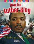 MARTIN LUTHER KING. EL HOMBRE QUE TUVO UN SUEÑO.