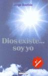 DIOS EXISTE-- SOY YO