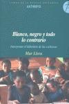 BLANCO, NEGRO Y TODO LO CONTRARIO : INTERPRETAR EL LABERINTO DE LAS CULTURAS
