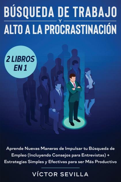 BÚSQUEDA DE TRABAJO Y ALTO A LA PROCRASTINACIÓN 2 LIBROS EN 1