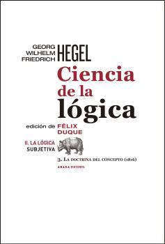 CIENCIA DE LA LÓGICA II. LA LÓGICA SUBJETIVA. 3. LA DOCTRINA DEL CONCEPTO (1816)