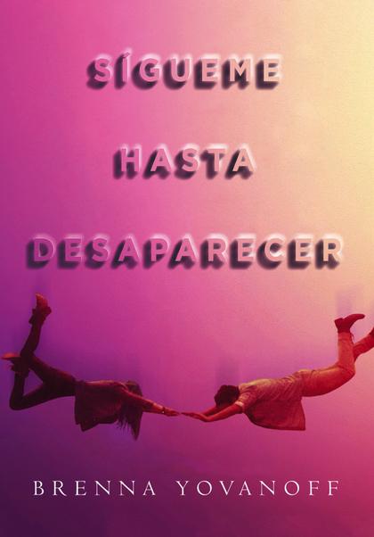 SÍGUEME HASTA DESAPARECER.