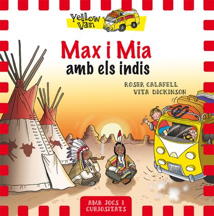 YELLOW VAN 10. MAX I MIA AMB ELS INDIS.