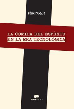 LA COMIDA DEL ESPÍRITU EN LA ERA TECNOLÓGICA