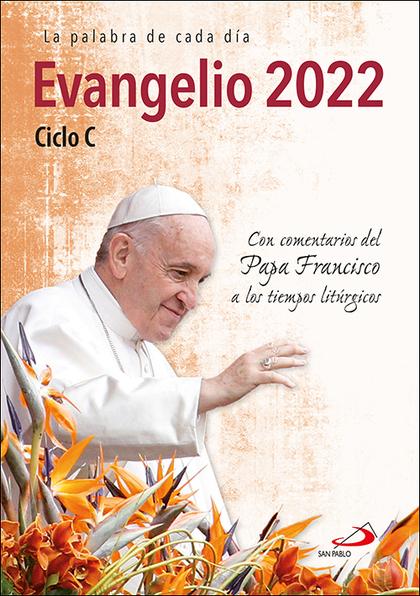 EVANGELIO 2022 CON EL PAPA FRANCISCO - LETRA GRANDE. CICLO C