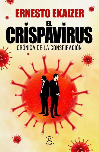 EL CRISPAVIRUS. CRÓNICA DE LA CONSPIRACIÓN