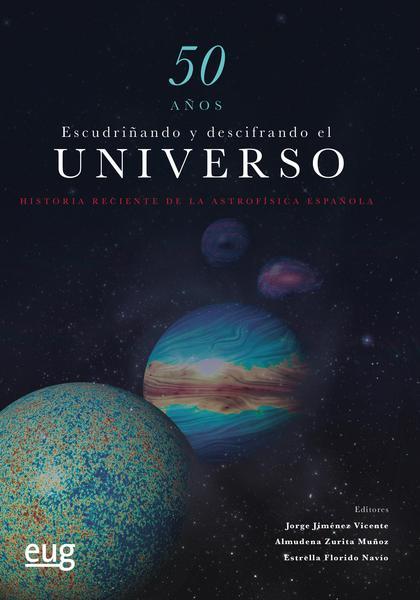 50 AÑOS ESCUDRIÑANDO Y DESCIFRANDO EL UNIVERSO                                  HISTORIA RECIEN