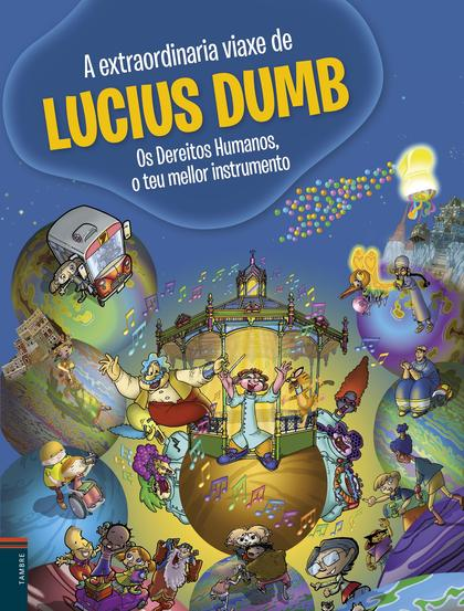 O EXTRAORDINARIO VIAXE DE LUCIUS DUMB