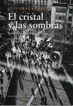 EL CRISTAL Y LAS SOMBRAS. SOBRE MUSEOS Y OTRAS ILUSIONES
