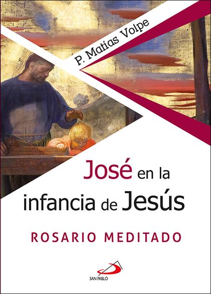 JOSÉ EN LA INFANCIA DE JESÚS. ROSARIO MEDITADO