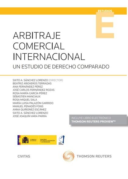 ARBITRAJE COMERCIAL INTERNACIONAL (PAPEL + E-BOOK). UN ESTUDIO DE DERECHO COMPARADO