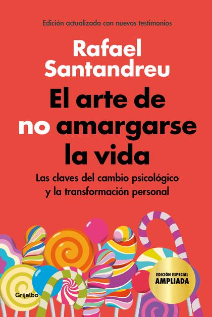 EL ARTE DE NO AMARGARSE LA VIDA (EDICIÓN ESPECIAL).