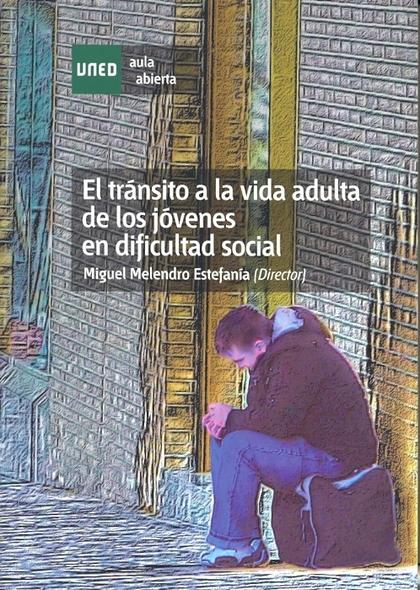 EL TRÁNSITO A LA VIDA ADULTA DE LOS JÓVENES EN DIFICULTAD SOCIAL