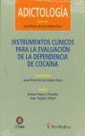 INSTRUMENTOS CLÍNICOS PARA LA EVALUACIÓN DE LA DEPENDENCIA DE COCAÍNA