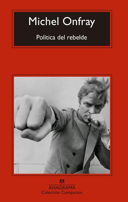 POLÍTICA DEL REBELDE. TRATADO DE RESISTENCIA E INSUMISIÓN