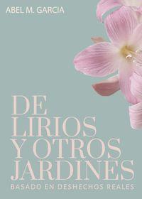 DE LIRIOS Y OTROS JARDINES