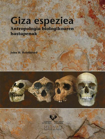 GIZA ESPEZIEA : ANTROPOLOGIA BIOLOGIKOAREN HASTAPENAK