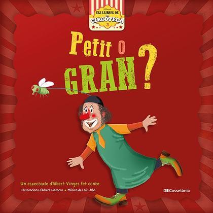 PETIT O GRAN?.