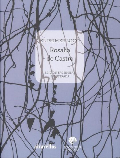 EL PRIMER LOCO. EDICIÓN FACSIMILAR E ILUSTRADA