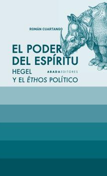 EL PODER DEL ESPÍRITU : HEGEL Y EL ÊTHOS POLÍTICO