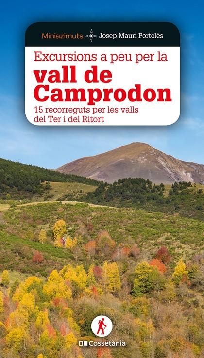EXCURSIONS A PEU PER LA VALL DE CAMPRODON. 15 RECORREGUTS PER LES VALLS DEL TER I DEL RITORT