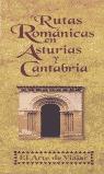 RUTAS ROMÁNICAS EN CANTABRIA Y ASTURIAS