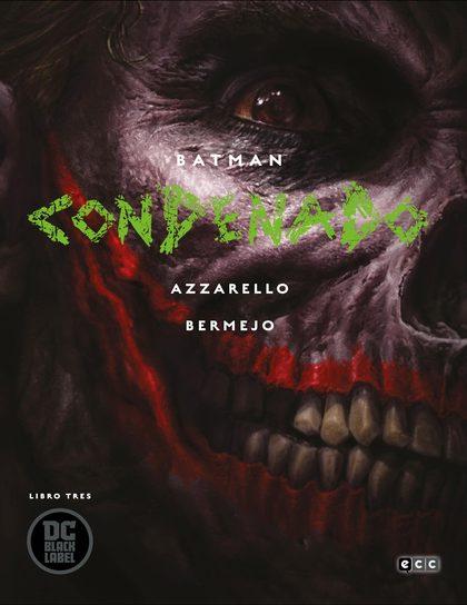 BATMAN: CONDENADO - LIBRO TRES.