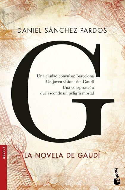 G (LA NOVELA DE GAUDÍ).
