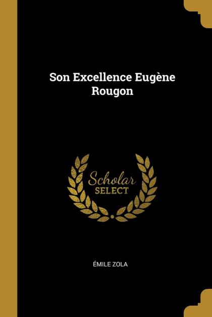 SON EXCELLENCE EUGÈNE ROUGON.