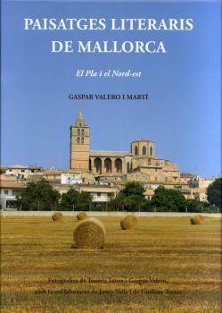 PAISATGES LITERARIS DE MALLORCA. EL PLA I EL NORD-EST