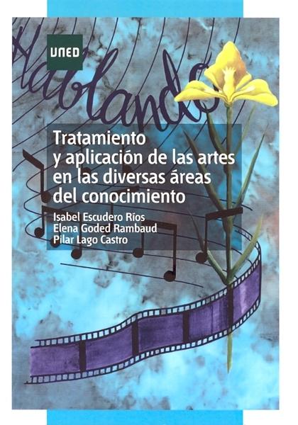 TRATAMIENTO Y APLICACIÓN DE LAS ARTES EN LAS DIVERSAS ÁREAS DEL CONOCIMIENTO