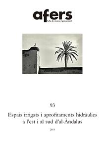 ESPAIS IRRIGATS I APROFITAMENTS HISDRÀULICS A L´EST I AL SUD D´AL-ÀNDALUS