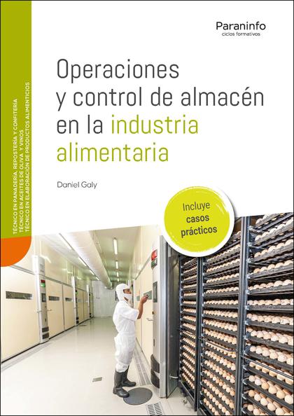 OPERACIONES Y CONTROL DE ALMACÉN EN LA INDUSTRIA ALIMENTARIA.