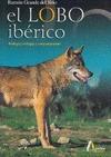 EL LOBO IBÉRICO: BIOLOGÍA, ECOLOGÍA Y COMPORTAMIENTO